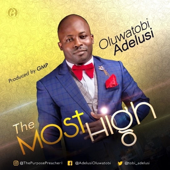 Oluwatobi Adelusi - The Most Hight - Artwork