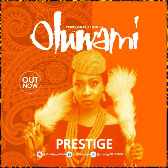 Prestige - Oluwa Mi Produced by DaGenius