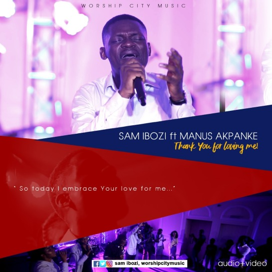 Sam Ibozi Ft Manus Akpanke Thank You For Loving Me