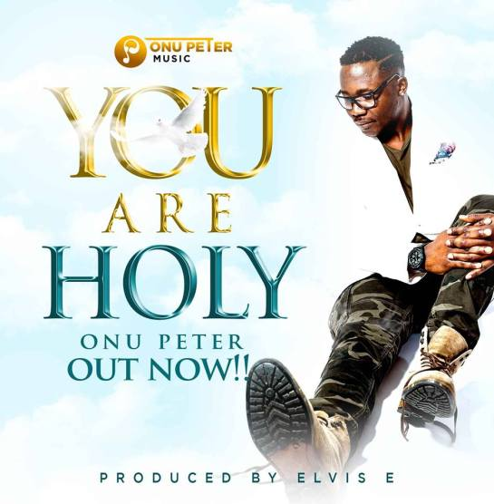 You Are Holy - Onu peter