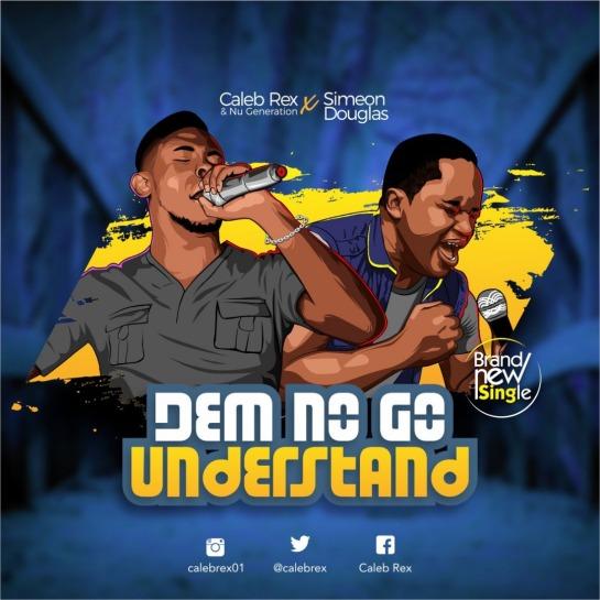 Caleb Rex - De no Go Understand