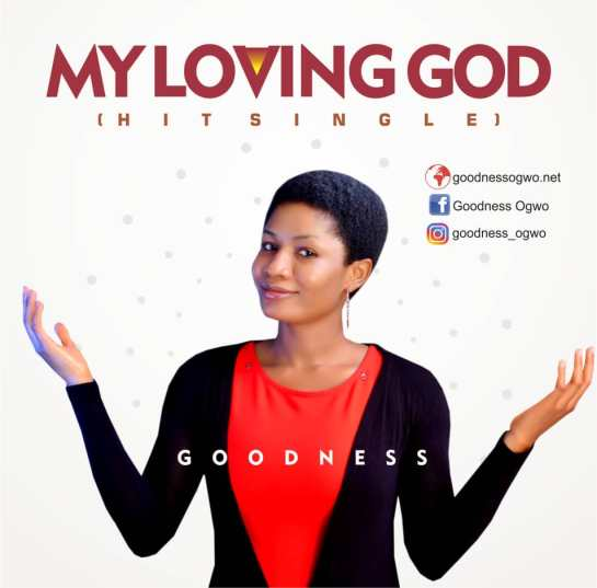 Goodness – My Loving God