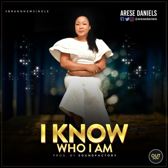 I KNOW WHO I AM - ARESE DANIELS