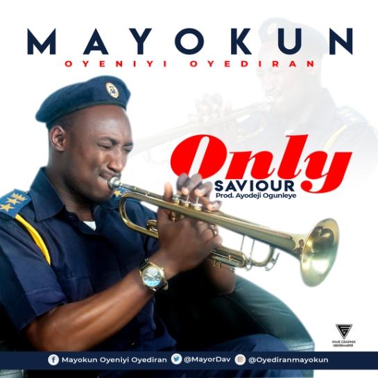 Mayokun Oyediran – Only Saviour