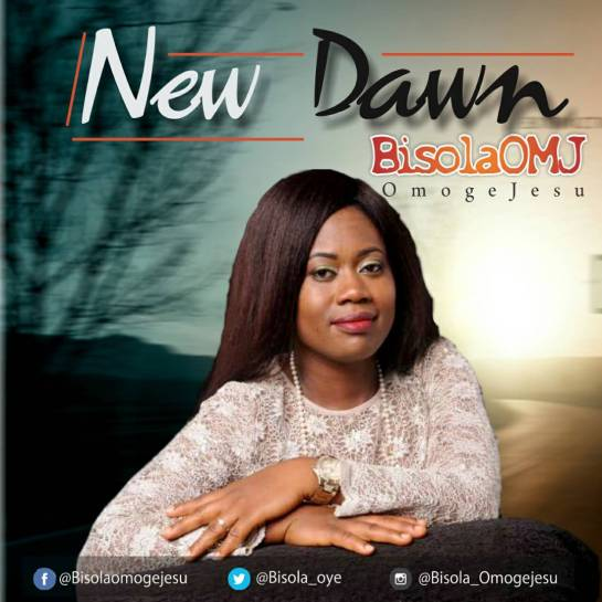 New Dawn - Bisola OMJ