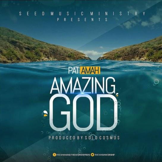 Amazing God - Pat Amah