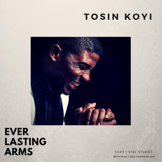Everlasting Arms - Tosin Koyi (2)