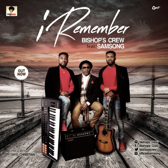 I Remember - Bishop's Crew Ft. Samsong