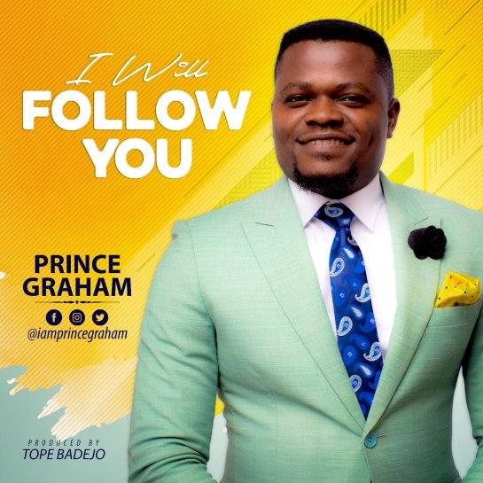 I Will Follow You - Prince Graham