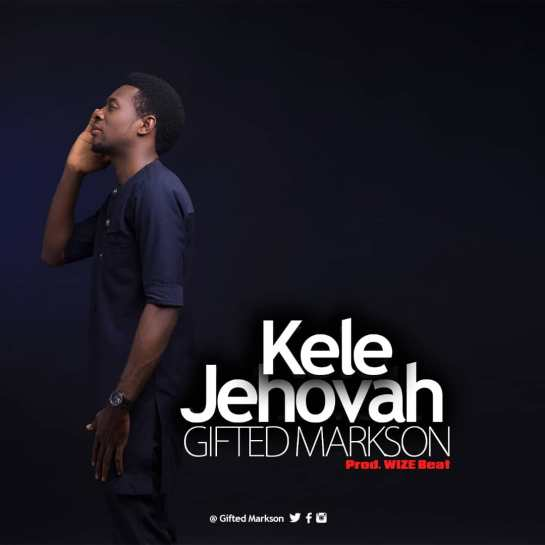 KELE JEHOVAH - Gifted Markson