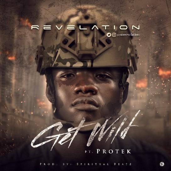 Revelation – Get Wild Ft. Protek