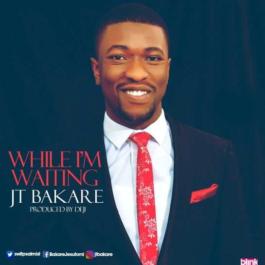 While I'm Waiting - JT Bakare
