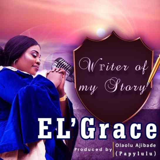 Writer of My Story - El' Grace