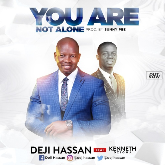 You Are Not Alone - Deji Hassan