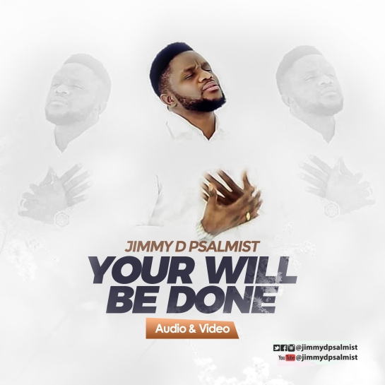Your will be done - Jimmy D Psalmist