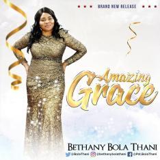 AMAZING GRACE BY BETHANY BOLA THANI