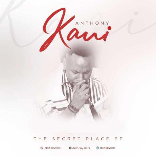 Anthony Kani - The Secret Place EP