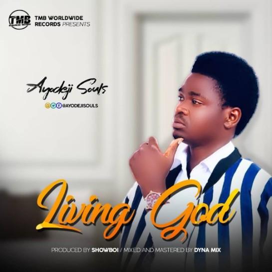 Ayodeji Souls – Living God