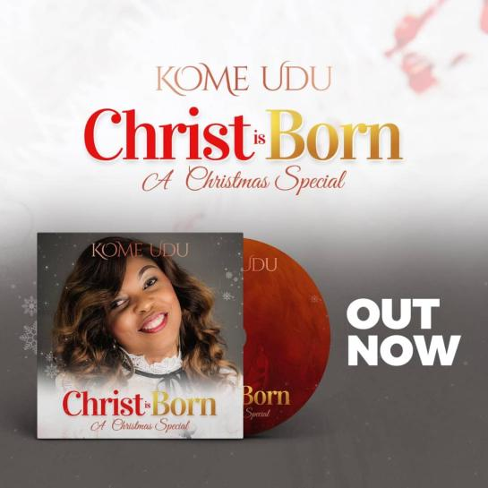 CHRIST IS BORN BY KOME UDU
