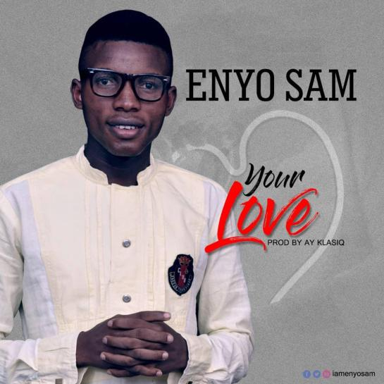 Enyo Sam – Your Love