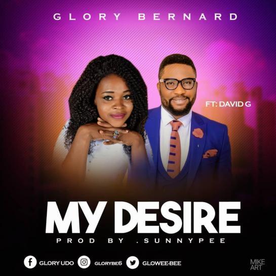 Glory Bernard Ft. David G – My Desire