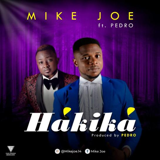 HAKIKA BY MIKE JOE FT. PEDRO