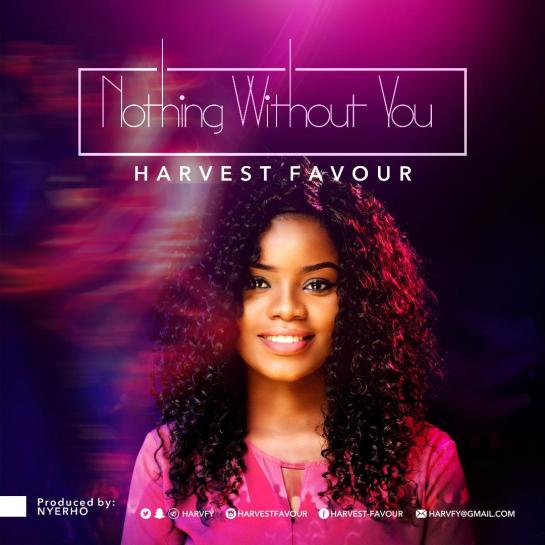 HARVEST FAVOUR - NOTHING WITHOUT YOU