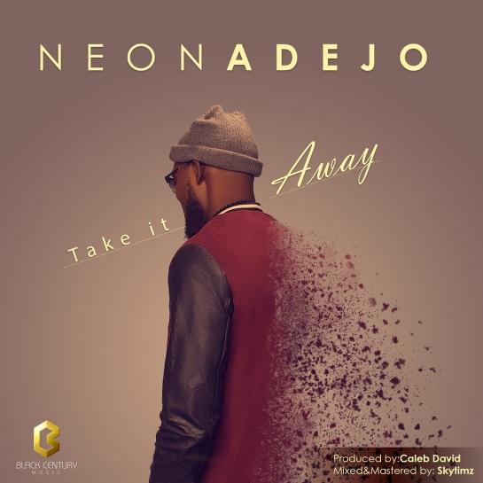 Take It Away - Neon Adejo