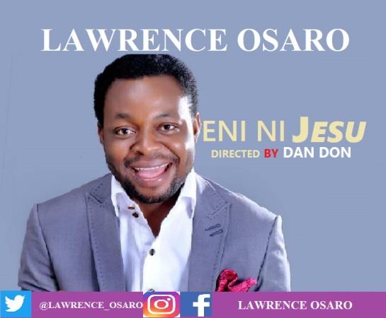Eni Ni Jesu - Lawrence Osaro