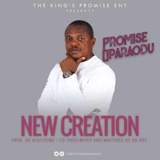 New Creation - Promise Oparaodu