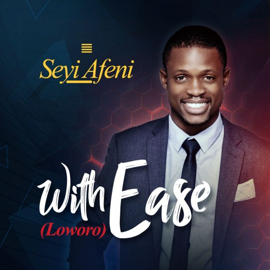 Seyi Afeni - Loworo (With Ease)