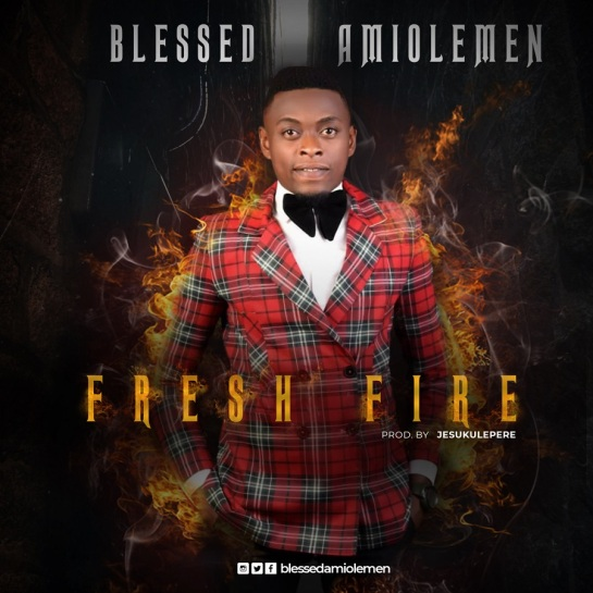 Blessed Amiolemen - Fresh Fire