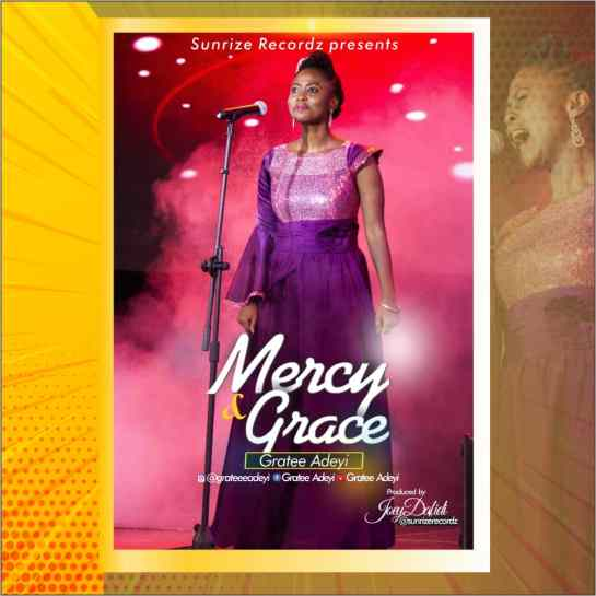 Gratee Adeyi - Mercy and Grace