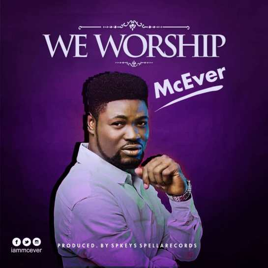 McEver - We Worship