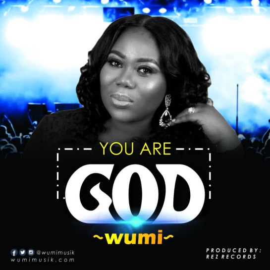Wumi Musik - You are God