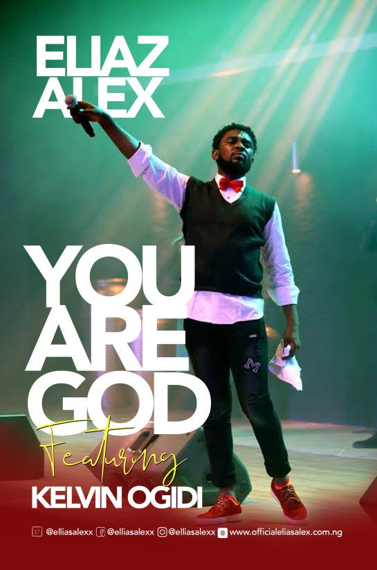 You Are God - Eliaz Alex Ft. Kelvin Ogidi