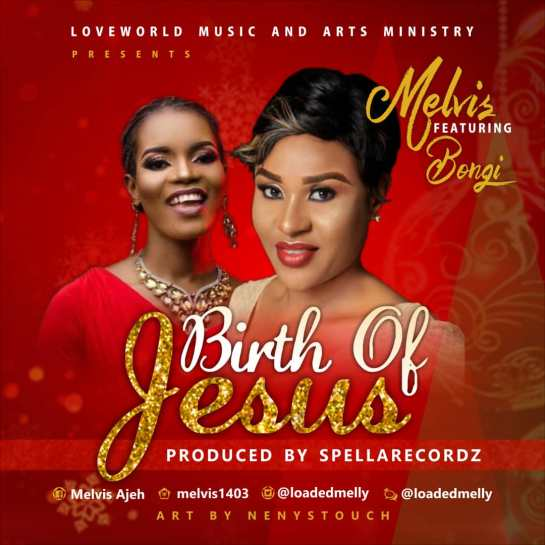 Birth of Jesus - Melvis Ft. Bongi