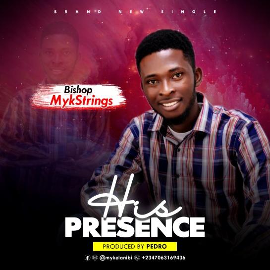 His Presence - Bishop Mykstrings