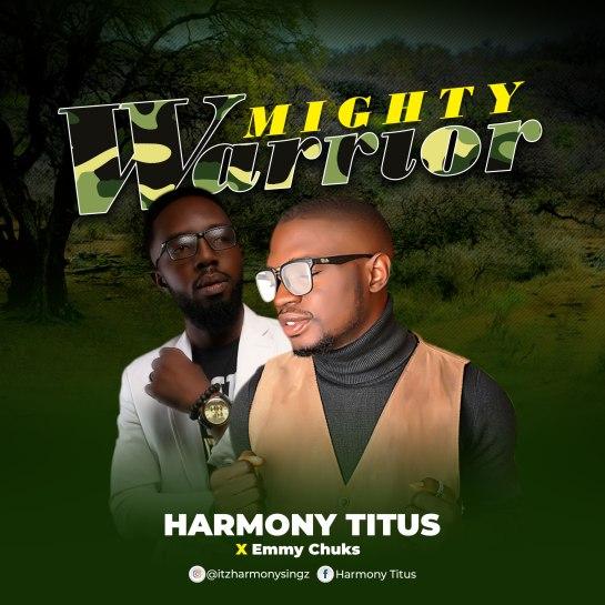 Mighty Warrior - Harmony Titus Ft. Emmy Chuks