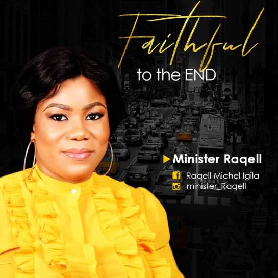 Minister Raqell - Faithful to the End