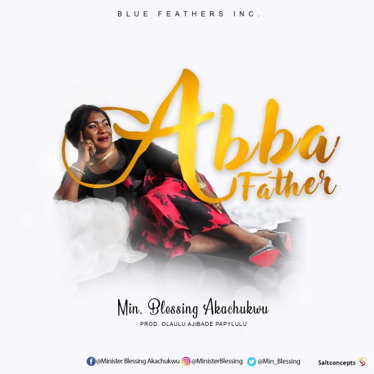 abba father - min blessing akachukwu