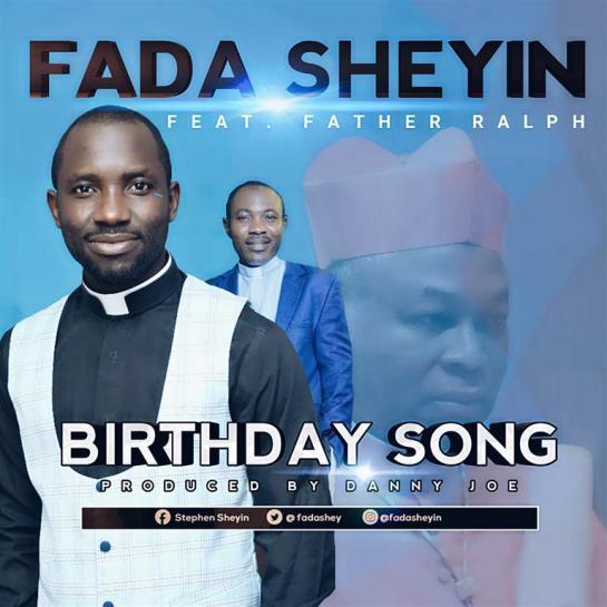 birthday song - fada sheyin ft. father ralph
