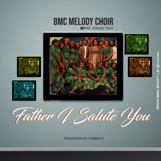 father i salute you - bmc melody
