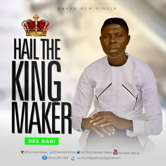 hail the king maker - dee bari