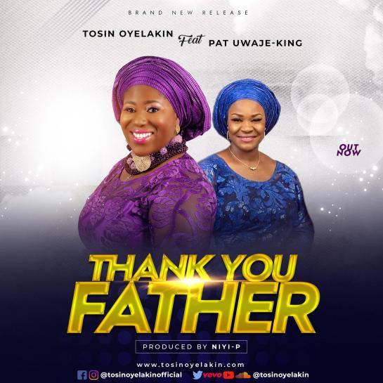 tosin oyelakin - thank you father ft. pat uwaje-king