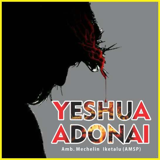 yeshua adonai - mechelin anthony iketalu