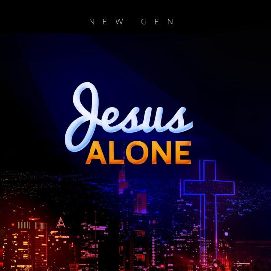Jesus Alone - New Gen.png
