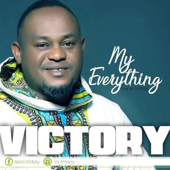 My Everything - Victory Iboro