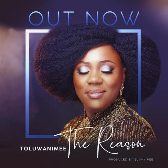 The reason - Toluwanimee