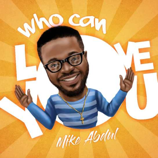 Who Can Love You - Mike Abdul.jpg